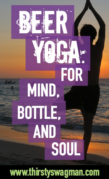 Beer Yoga, for mind, bottle, and soul | Bier Yoga | Berlin, Germany | Namaste