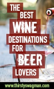 Best wine destinations for beer lovers | Thirsty Swagman | Lodi, California | Paso Robles | Finger Lakes, New York | Icewines | Niagara | Ontario, Canada | Germany |