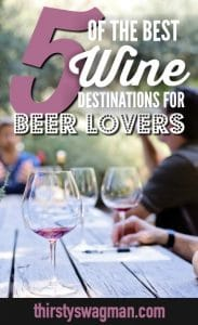 Best wine destinations for beer lovers | Thirsty Swagman | Lodi, California | Paso Robles | Finger Lakes, New York | Icewines | Niagara | Ontario, Canada | Germany | #wine #traveltips #beer
