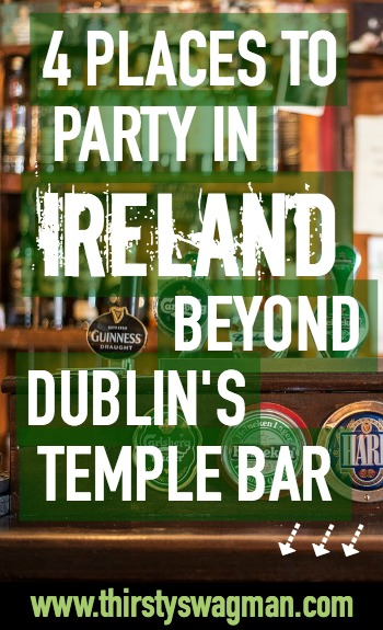 4 Places to Party in Ireland Beyond Dublin's Temple Bar | Irish pub scene | Galway | Sligo | Belfast | The Fleadh Festival