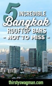 5 Incredible Bangkok Rooftop Bars Worth a Visit | Bangkok, Thailand | Songkran festival