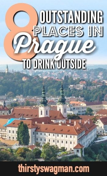 8 Outstanding Outdoor Places to Drink in Prague, Czech Republic, Czechia | Prague beer gardens and rooftop bars with great views.